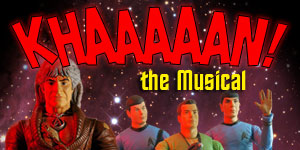 Khaaaaan! the Musical